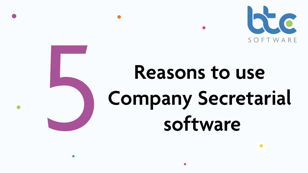 Reasons to use Company Secretarial software